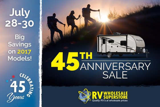 RV Wholesale Superstore's 45th Anniversary Sale July 28-30.
